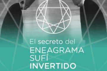 El secreto del Eneagrama sufí invertido