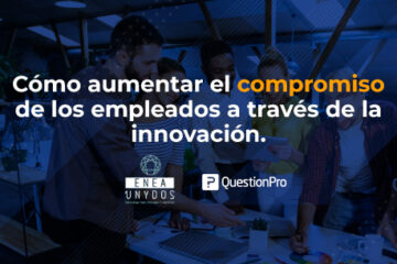 Cómo aumentar el compromiso de los empleados a través de la innovación